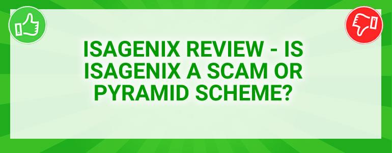 Isagenix Review – Is Isagenix A Scam Or Pyramid Scheme?